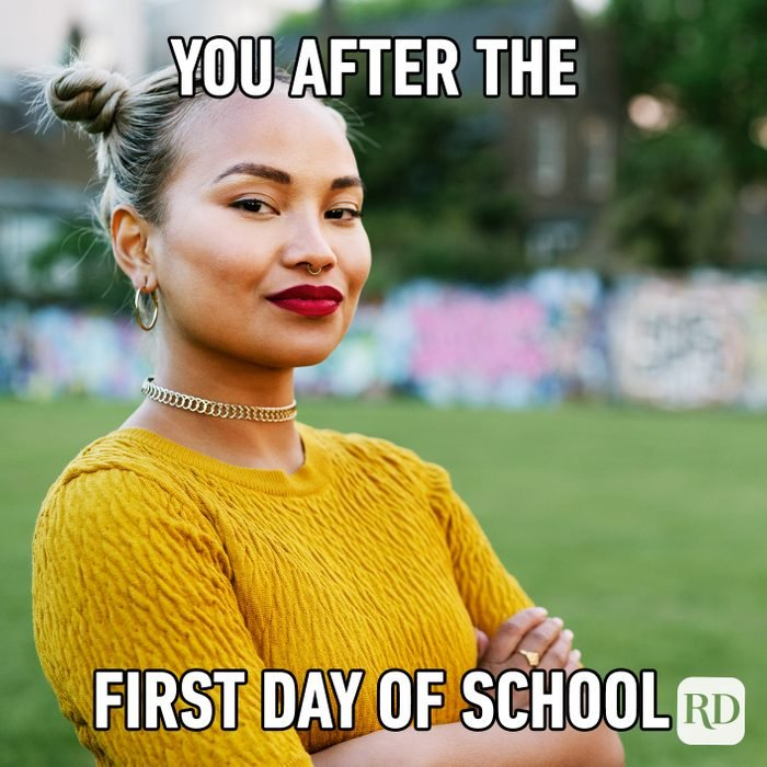 You After The First Day Of School.