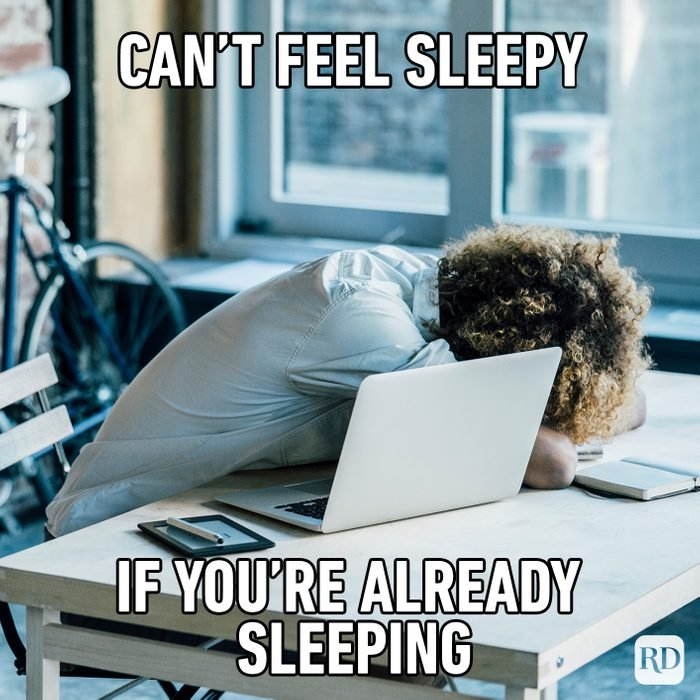 Can't Feel Sleepy, If You're Already Sleeping