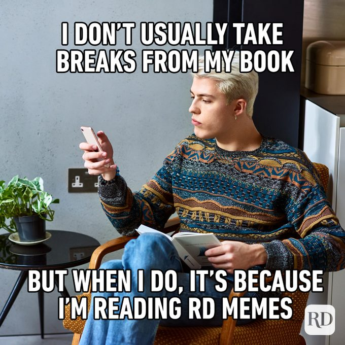 I Don't Usually Take Breaks From My Book But When I Do, It's Because I'm Reading Rd Memes