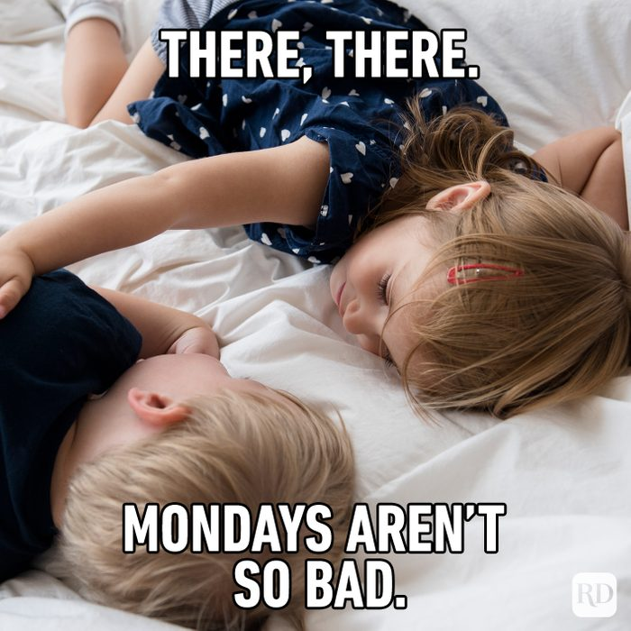 There There, Mondays Aren't So Bad