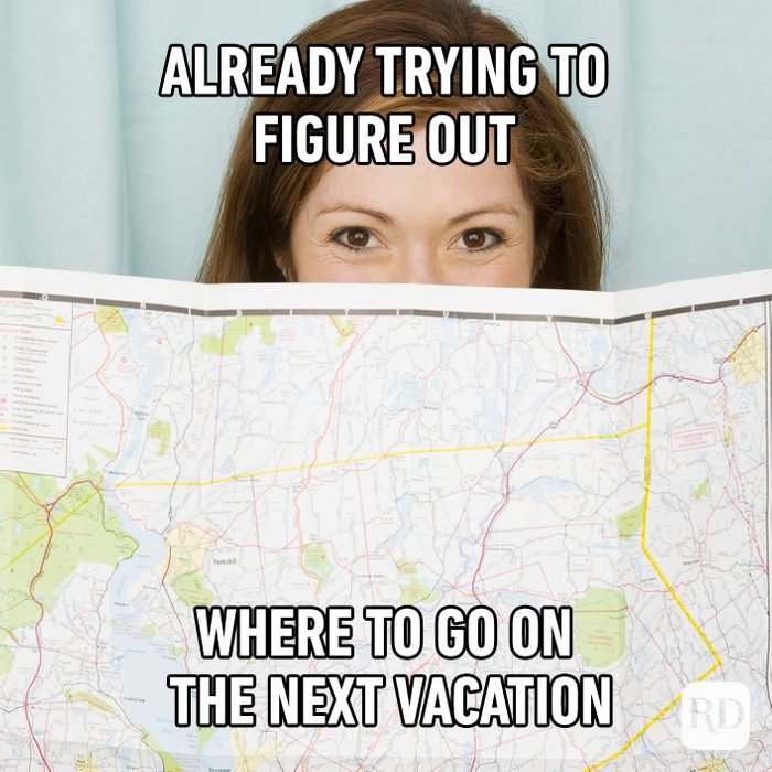 Already Trying To Figure Out Where To Go On The Next Vacation