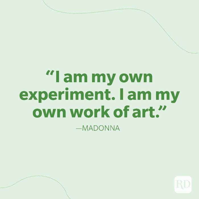 10-I am my own experiment. I am my own work of art