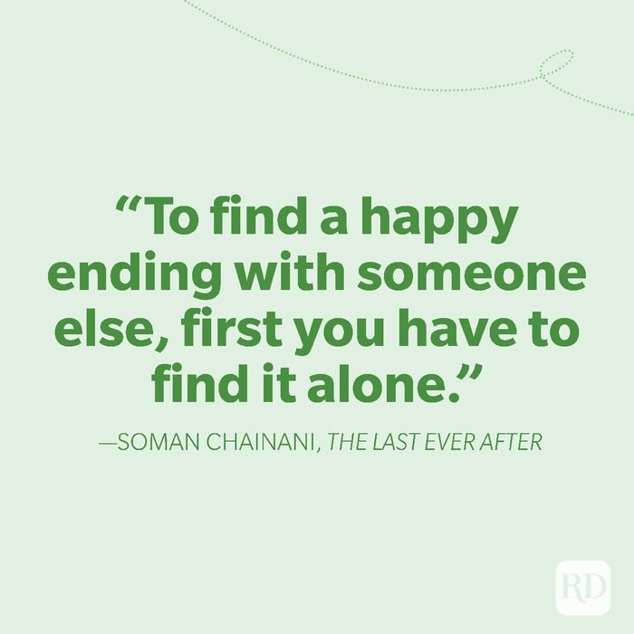 15-To find a happy ending with someone else, first you have to find it alone
