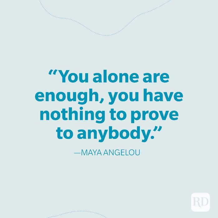 18-You alone are enough, you have nothing to prove to anybody