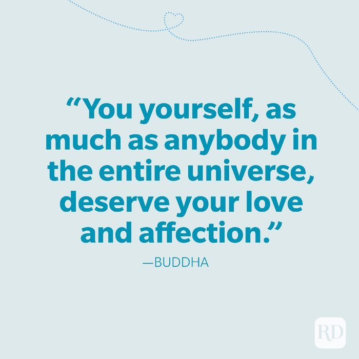 22-You yourself, as much as anybody in the entire universe, deserve your love and affection