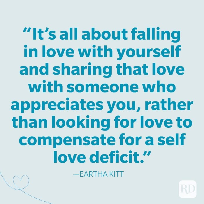 30-It's all about falling in love with yourself and sharing that love with someone who appreciates you, rather than looking for love to compensate for a self love deficit