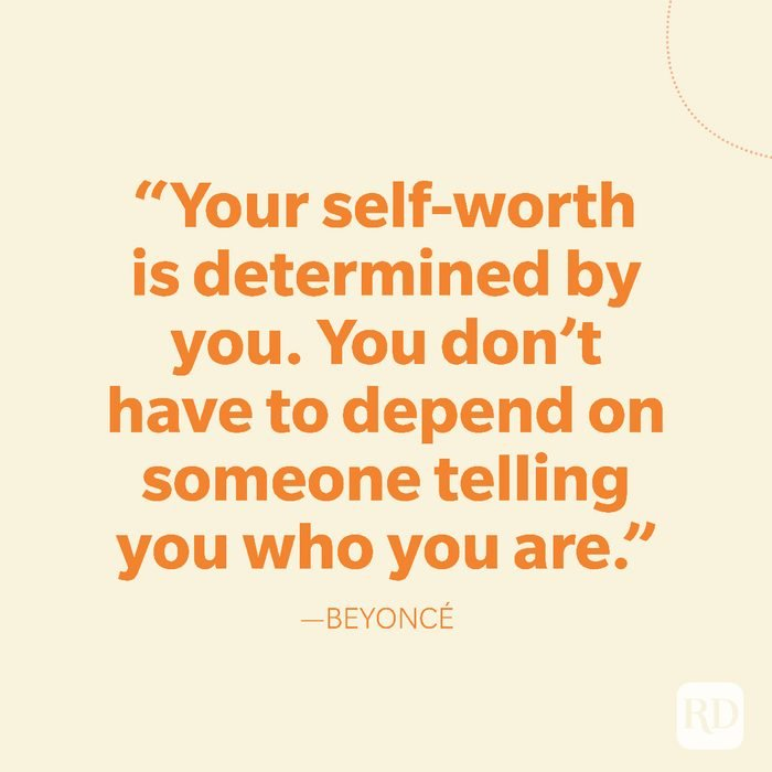 33-Your self-worth is determined by you. You don't have to depend on someone telling you who you are