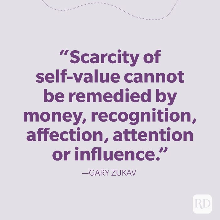 36-Scarcity of self-value cannot be remedied by money, recognition, affection, attention or influence