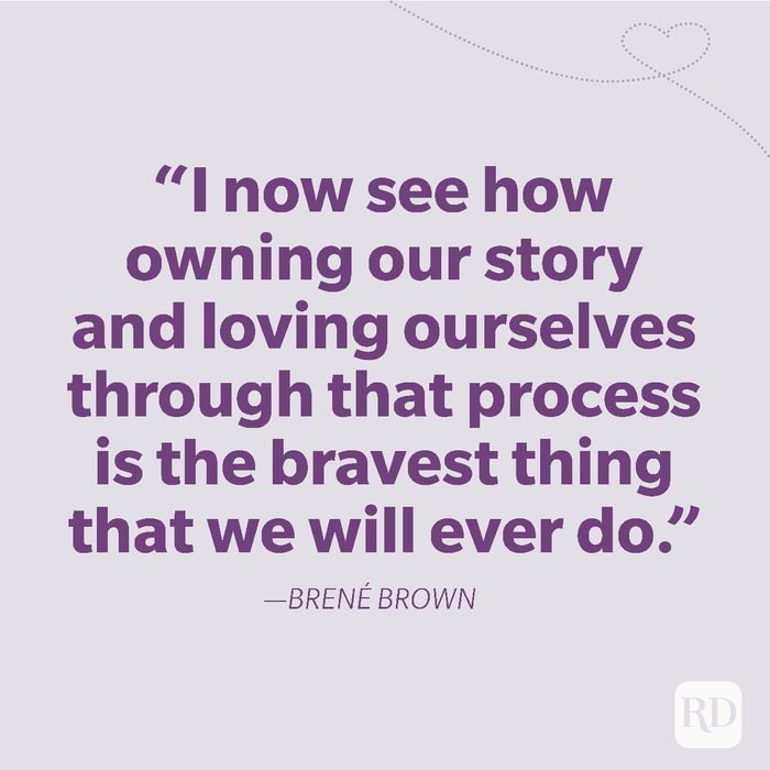 7-I now see how owning our story and loving ourselves through that process is the bravest thing that we will ever do