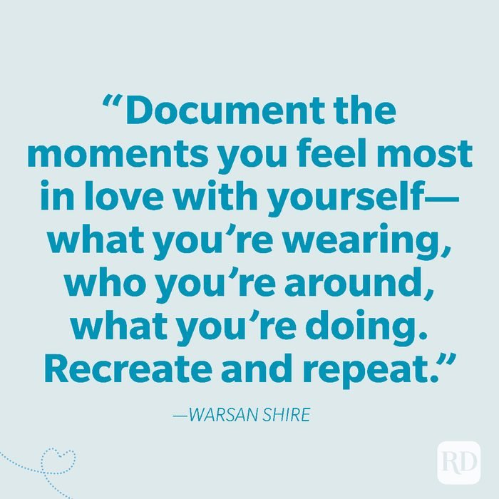 9-Document the moments you feel most in love with yourself—what you're wearing, who you're around, what you're doing. Recreate and repeat