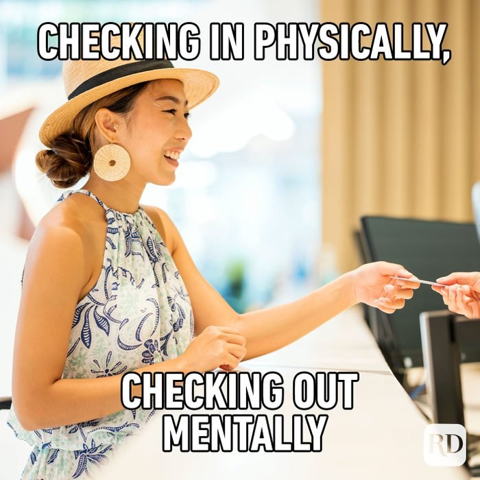 Checking In Physically, Checking Out Mentally
