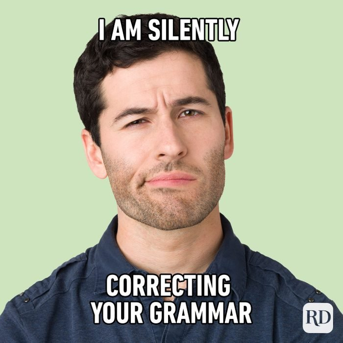 I Am Silently Correcting Your Grammar