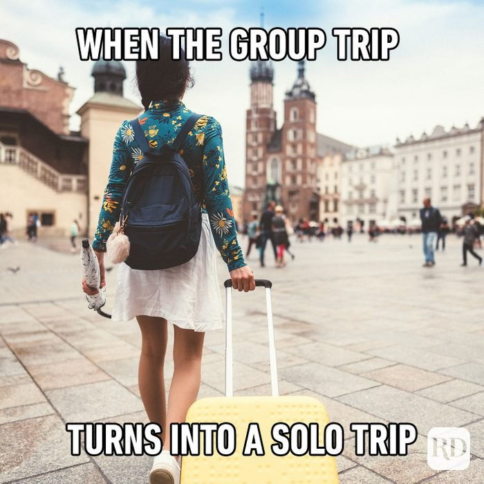 When The Group Trip Turns Into A Solo Trip
