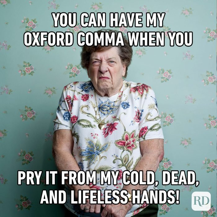 You Can Have My Oxford Comma When You Pry It From My Cold, Dead, And Lifeless Hands!