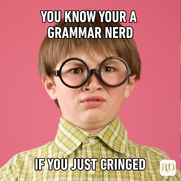 You Know Your A Grammar Nerd If You Just Cringed