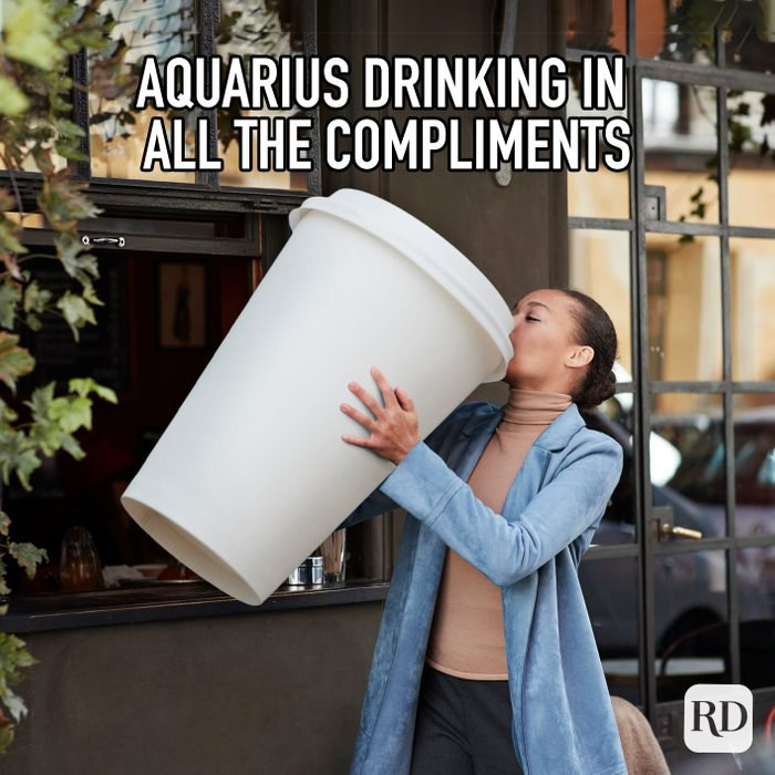 Aquarius Drinking In All The Compliments meme text on image of woman drinking from a giant coffee cup