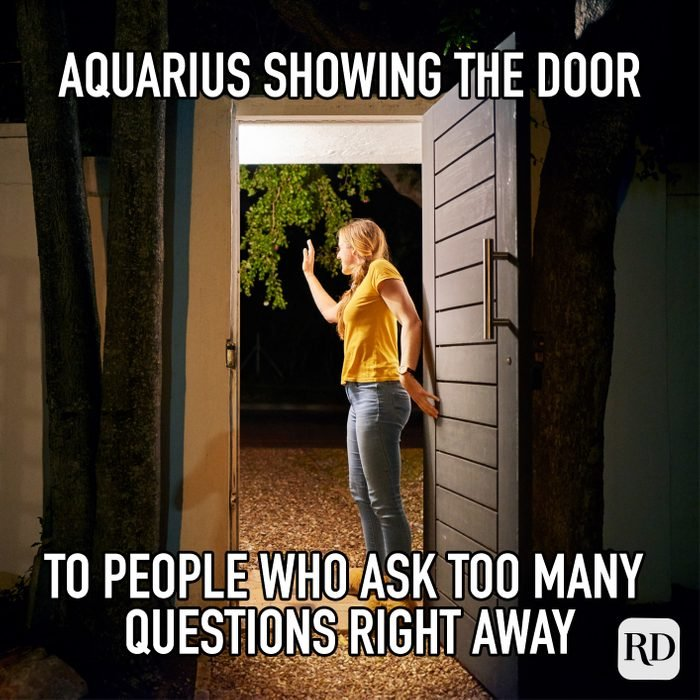 Aquarius Showing The Door To People Who Ask Too Many Questions Right Away meme text