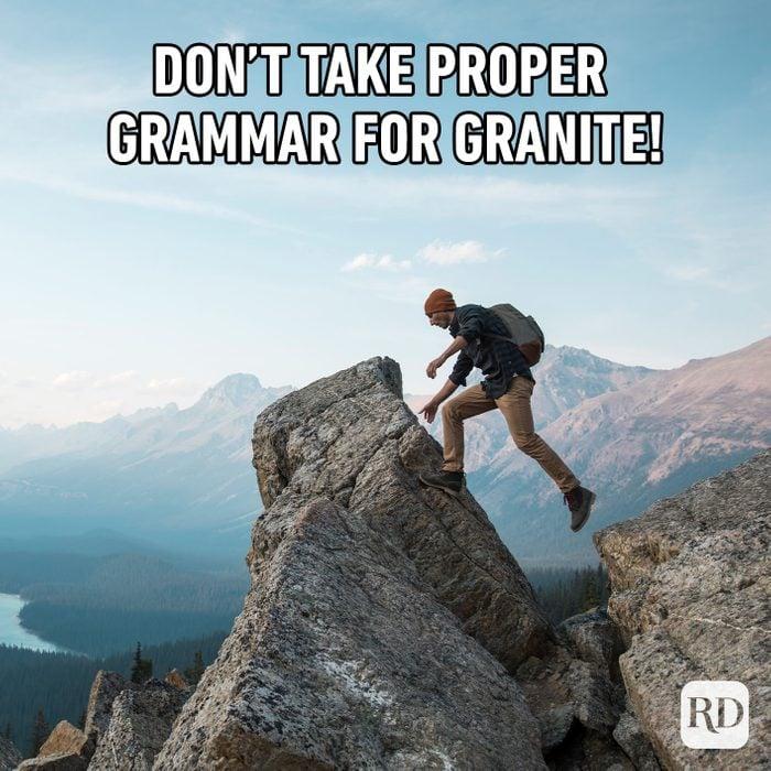 Don't Take Proper Grammar For Granite!