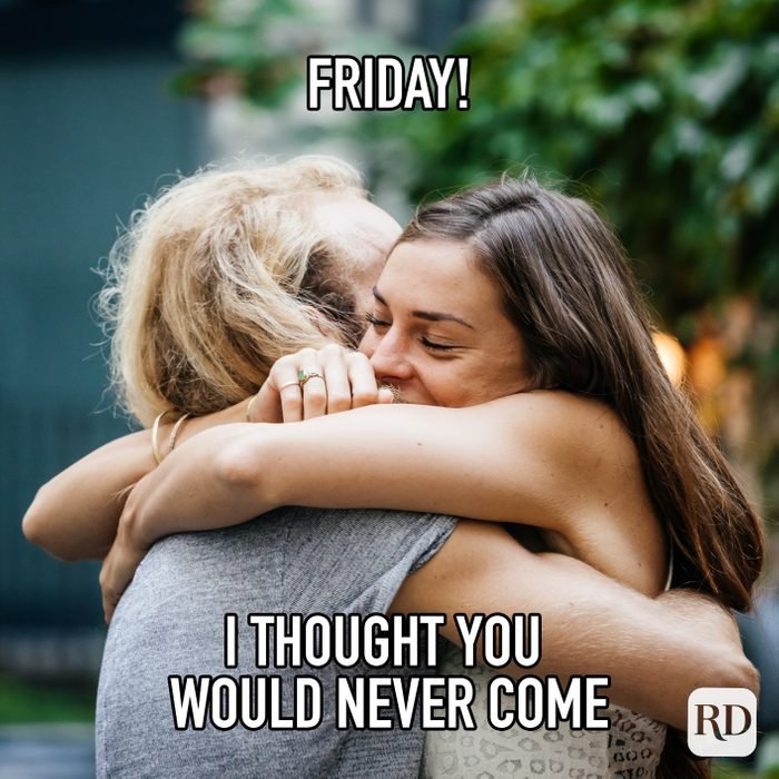 Friday I Thought You Would Never Come