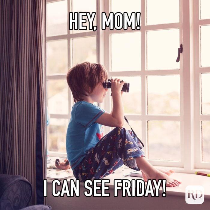 Hey Mom! I Can See Friday!