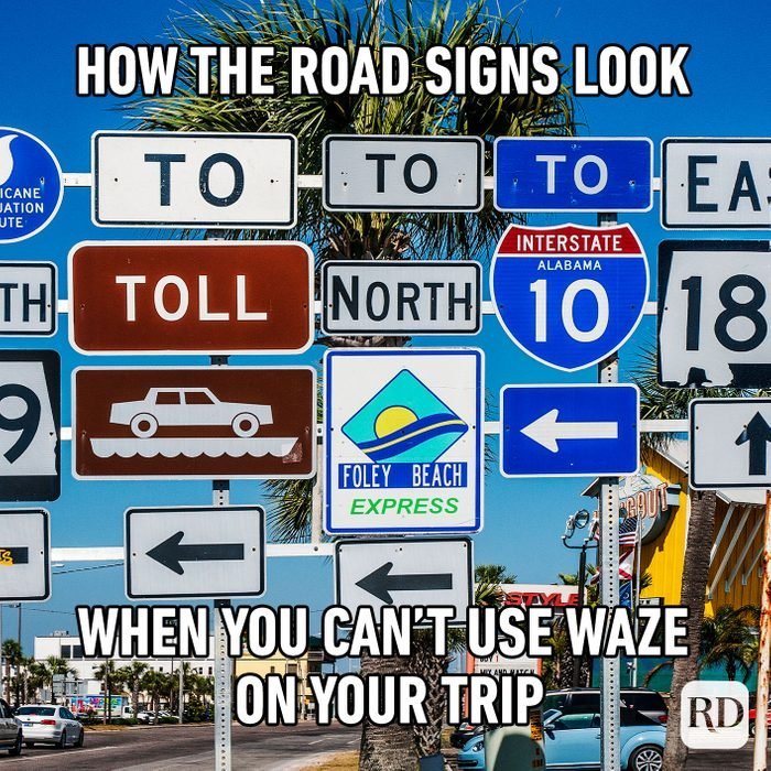 How The Road Signs Look When You Can't Use Waze On Your Trip