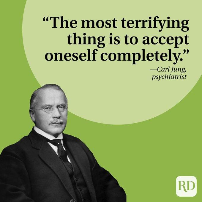 """Hal yang paling menakutkan adalah menerima diri sendiri sepenuhnya."""" —Carl Jung, psikiater"""