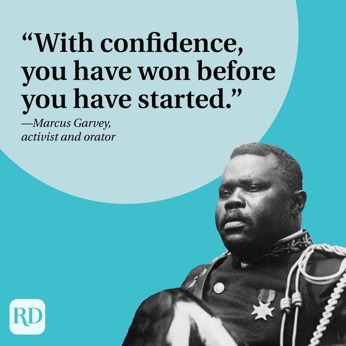 """Dengan percaya diri, Anda telah menang sebelum memulai."""" —Marcus Garvey, aktivis dan orator"""