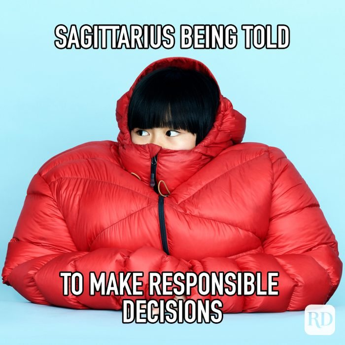 Sagittarius Being Told To Make Responsible Decisions meme text on image of girl with face tucked in puffer jacket