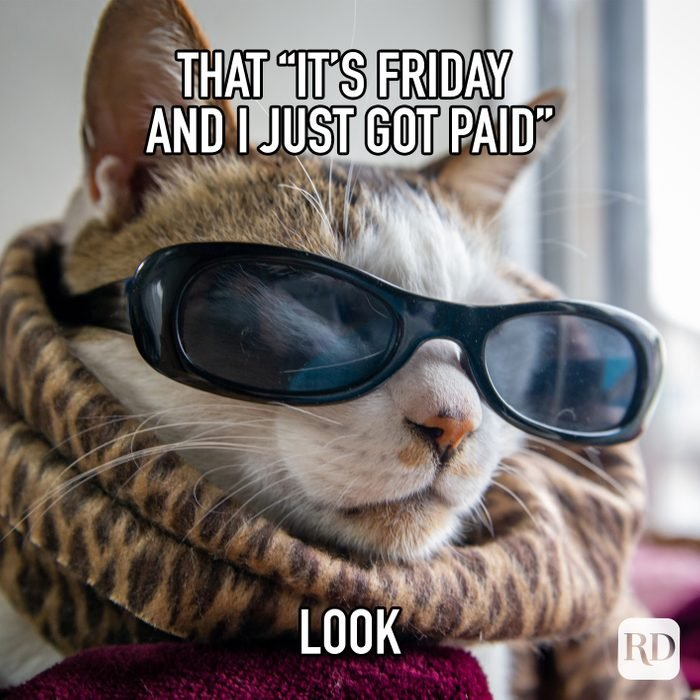 That Its Friday And I Just Got Paid Look