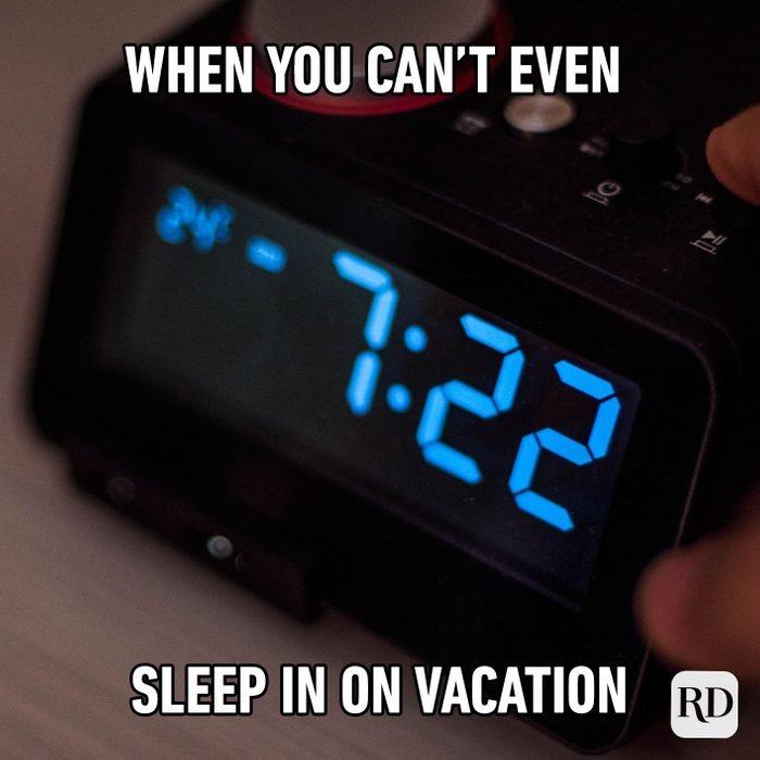 When You Can't Even Sleep In On Vacation
