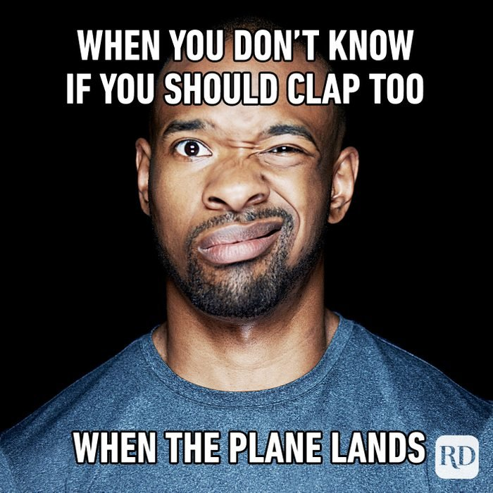 When You Don't Know If You Should Clap Too When The Plane Lands
