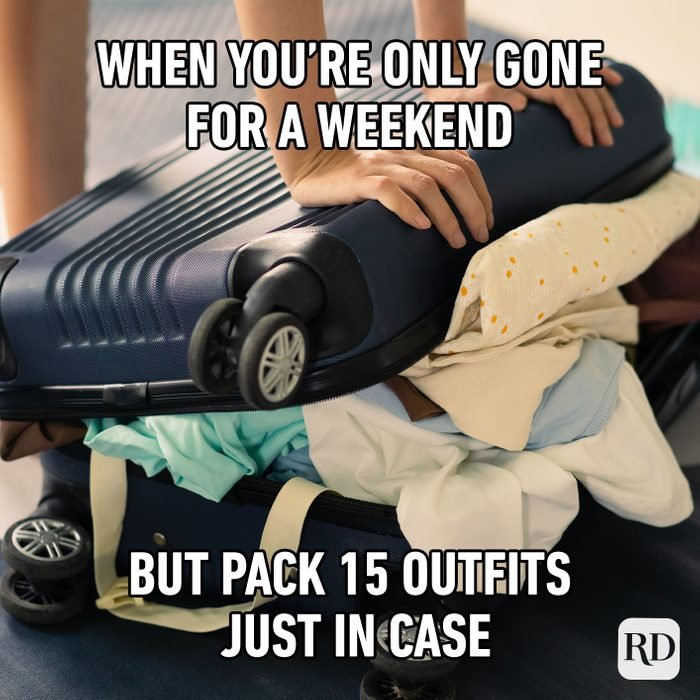 When You're Only Gone For A Weekend But Pack 15 Outfits Just In Case.