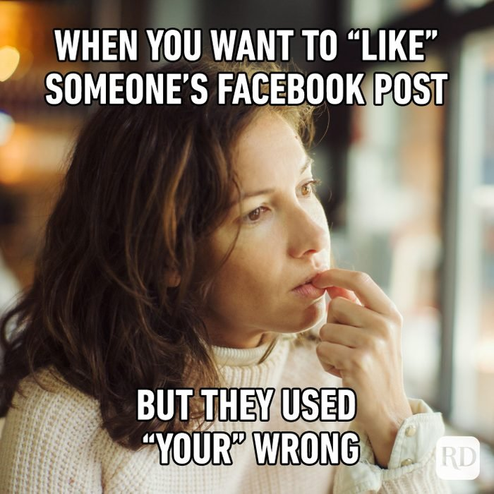 When You Want To Like Someone's Facebook Post But They Used Your Wrong