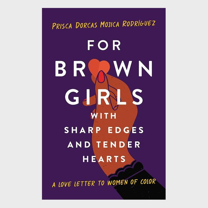 For Brown Girls With Sharp Edges And Tender Hearts By Prisca Dorcas Mojica Rodriguez