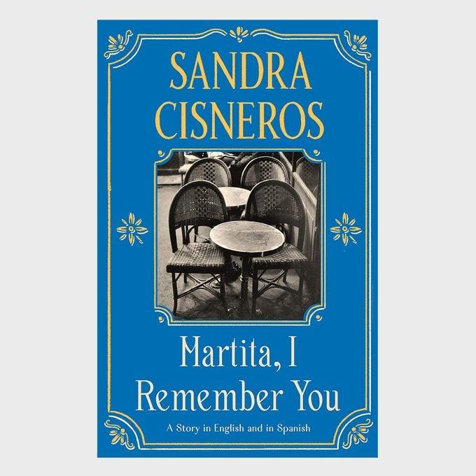 Martita I Remember You By Sandra Cisneros