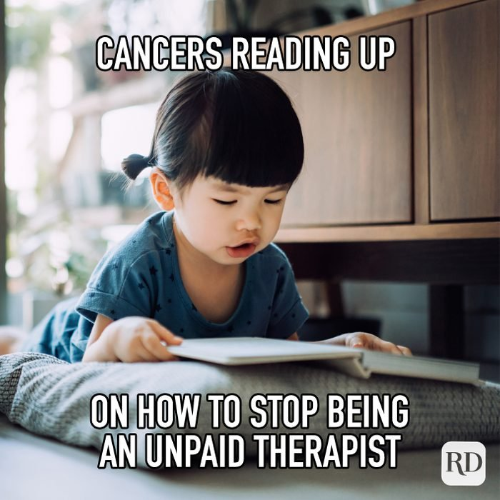 Cancers Reading Up On How To Stop Being An Unpaid Therapist meme text