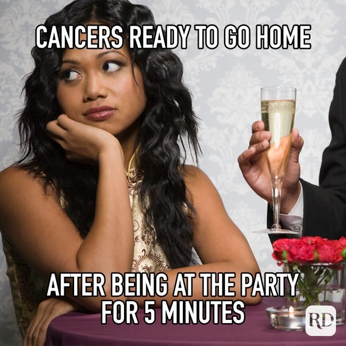 Cancers Ready To Go Home After Being At The Party For 5 Minutes meme text
