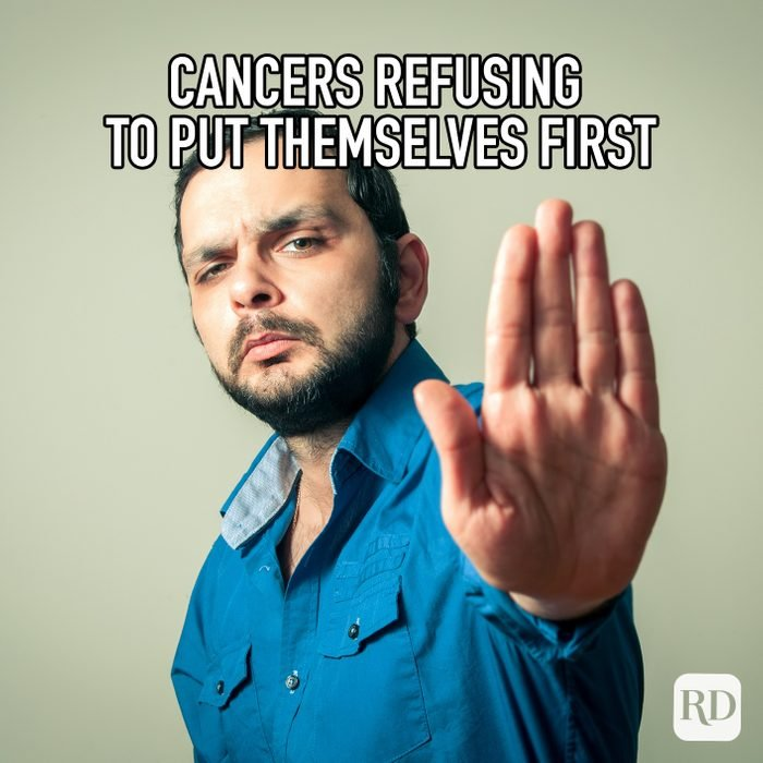 Cancers Refusing To Put Themselves First meme text