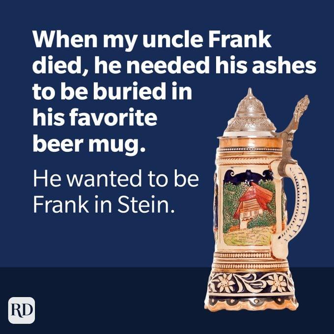 Frank In Stein Joke With Beer Stein