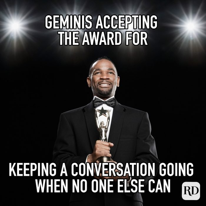 Geminis Accepting The Award For Keeping A Conversation Going When No One Else Can meme text