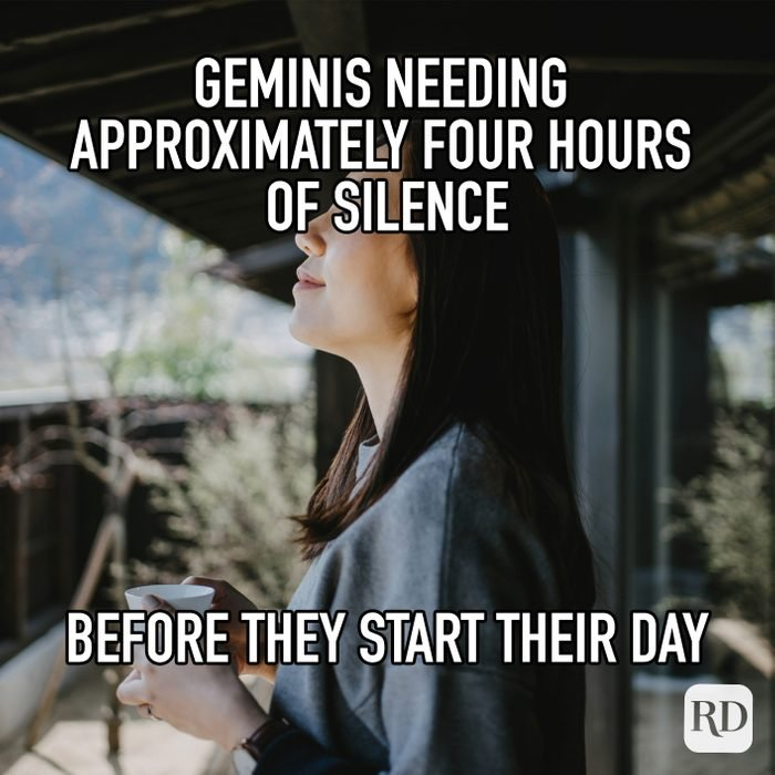 Geminis Needing Approximately Four Hours Of Silence Before They Start Their Day meme text