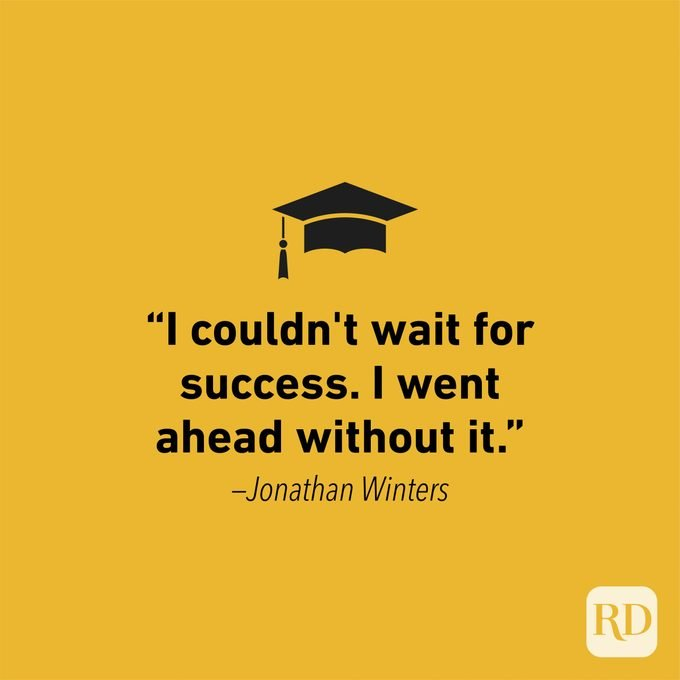 Graduation Quote by Jonathan Winters