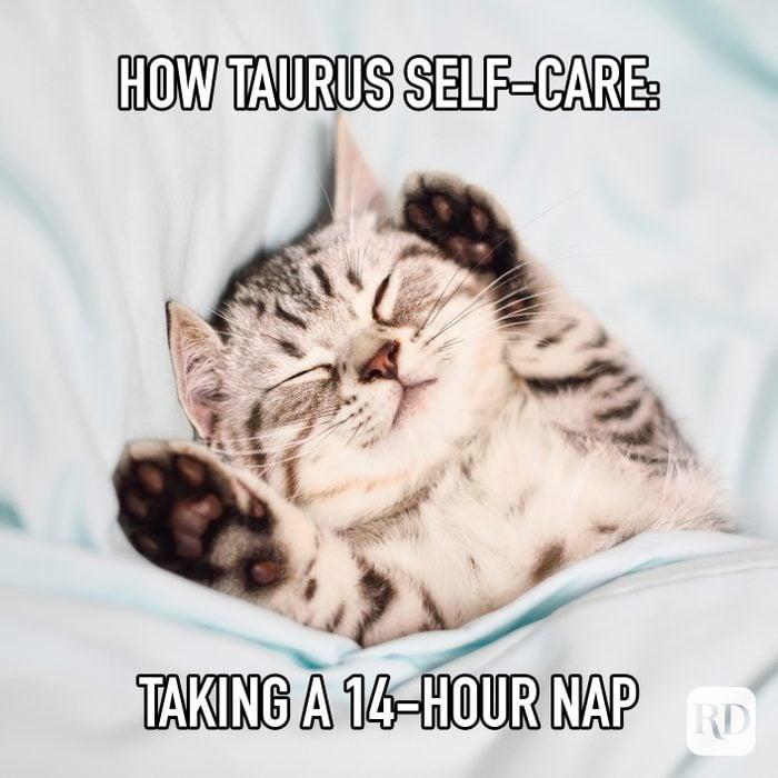 How Taurus Self Care: Taking A 14-Hour Nap meme text