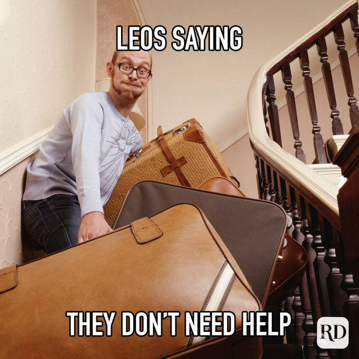 Leos Saying They Don't Need Help meme text of man carrying many suitcases at once up stairs