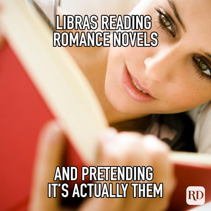Libras Reading Romance Novels And Pretending Its Actually Them meme text