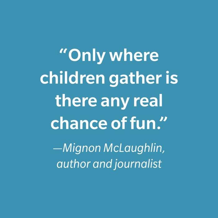 Mignon Mclaughlin Inspiring Kids' Quotes