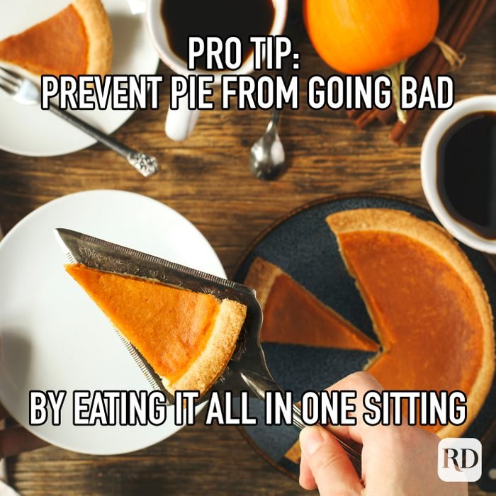 Pro Tip Prevent Pie From Going Bad By Eating It All In One Sitting meme text