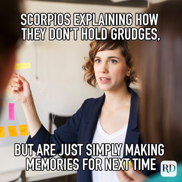 Scorpios Explaining How They Dont Hold Grudges But Are Just Simply Making Memories For Next Time meme text