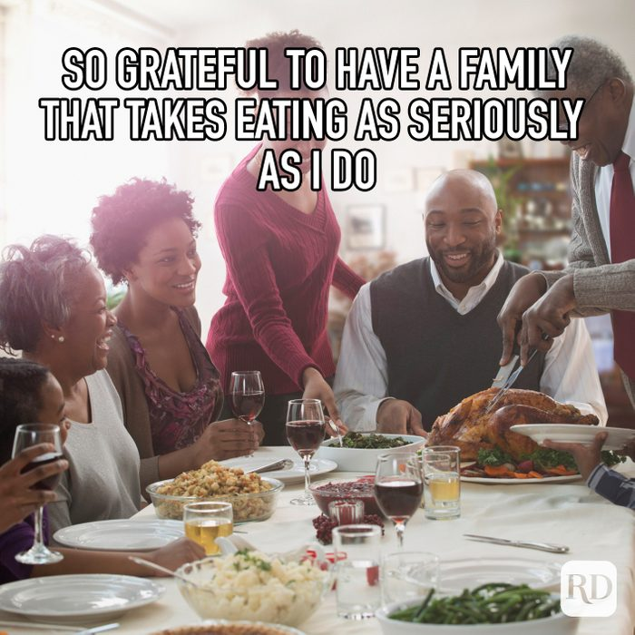 So Greatful To Have A Family That Takes Eating As Seriously As I Do meme text