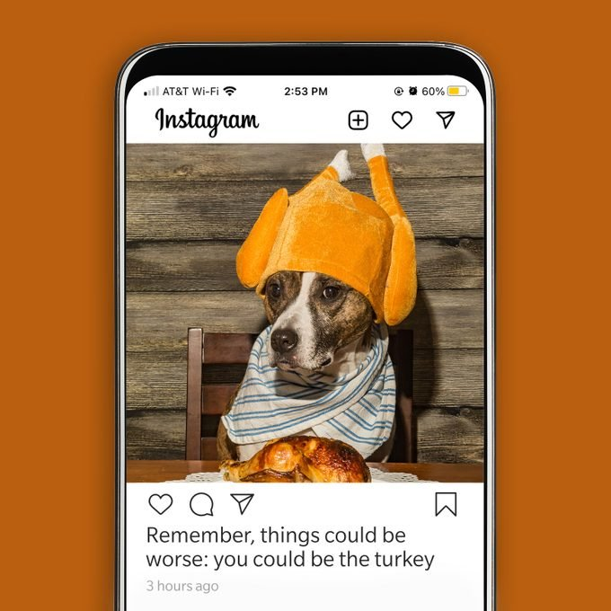 Thanksgiving Instagram Caption Remember Things Could Always Be Worse You Could Be The Turkey